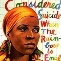 "FAU Alpha Psi Omega National Theater Honor Society presents ""for colored girls who have considered suicide / when the rainbow is enuf"" by Ntozake Shange's"