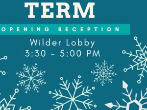 Winter Term Opening Reception
