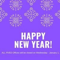 ALL RVED Offices will be CLOSED on New Year's Day!
