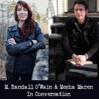 Mesha Maren and Randall O'Wain In Conversation