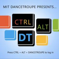 MIT DanceTroupe Presents Ctrl Alt DT