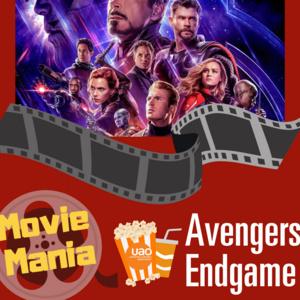 Movie Mania: Avengers Endgame Sponsored by UAO