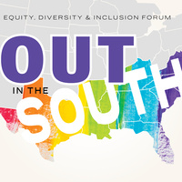 Out in the South: Equity, Diversity & Inclusion Forum