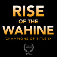 """Rise of the Wahine: Champions of Title IX"" Film Screening"