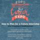 How to Plan for a Future Internship (For Freshmen & Sophomores)