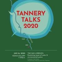 Tannery Talks 2020 - The San Lorenzo: Examining Issues of Water & Environmental Justice
