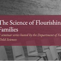 The Science of Flourishing Families: A Seminar Series