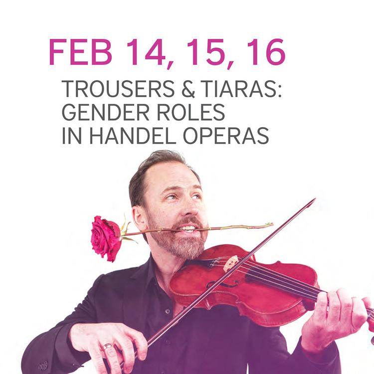 Trousers & Tiaras: Gender Roles in Handel Operas
