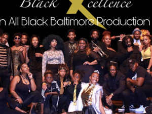 Black Xcellence: An All Black Baltimore Production