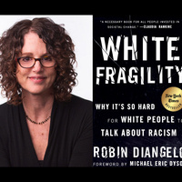 Robin DiAngelo, Author of White Fragility