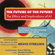 The Future of the Future: The Ethics and Implications of AI