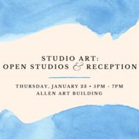 Studio Art: Open Studios and Reception