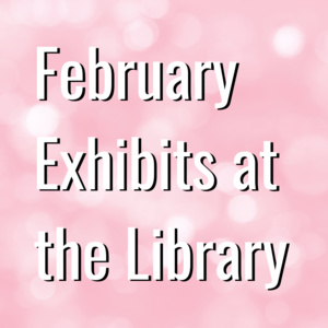February  2020 Art Exhibit