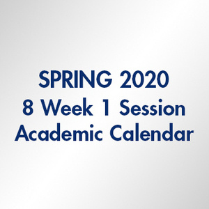 Spring 2020 - 8 Week 1 Session