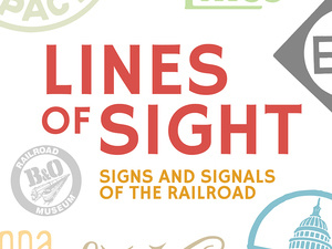 Lines of Sight: Signs and Signals of the Railroad