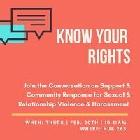 Know Your Rights: A Conversation Series on Support & Community Response for Sexual & Relationship Violence and Harassment