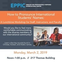 How to Pronounce International Students' Names: A Lunchtime Workshop for Staff, Instructors, and Faculty