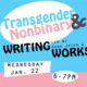 Trans & Nonbinary Creative Writing Workshop