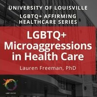 LGBTQ+ Microaggressions in Healthcare