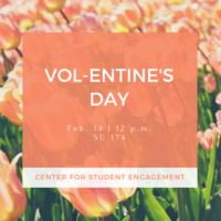 Vol-entine's Day! Feb. 14. 12 p.m. SU 174 Center for Student Engagement
