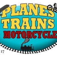 Planes, Trains & Motorcycles