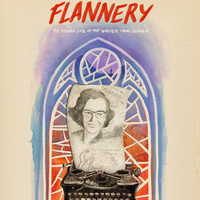 Screening & Panel Discussion - Flannery: The Storied Life of the Writer from Georgia