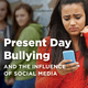 Present Day Bullying and the Influence of Social Media - Heart of Missouri Regional Professional Development Center
