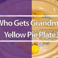 Who Gets Grandma's Yellow Pie Plate