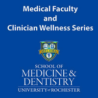 Medical Faculty and Clinician Wellness Series