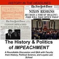 History In The Headlines - The History & Politics Of Impeachment
