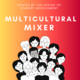 Multicultural Mixer (sponsored by the Office of Student Involvement)