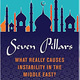 Seven Pillars: What Really Causes Instability in the Middle East?