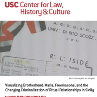 """Visualizing Brotherhood: Mafia, Freemasons, and the changing criminalization of ritual relationships in Sicily"" with Naor Ben-Yehoyada  (USC CLHC)"