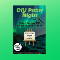 DIY Paint Night at Lamberton Hall, 8pm on 1/24/20