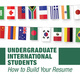 Undergraduate International Students: How to Build Your Resume