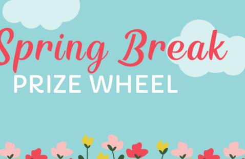 Spring Break Prize Wheel