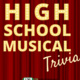High School Musical Trivia
