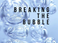 Breaking the Bubble—A Community Conversation Series