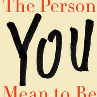 Book Cover: The Person You Mean to Be: How Good People Fight Bias