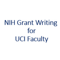 Write Winning NIH Grant Proposals for UCI Faculty