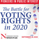Photo of Pioneers in Public Interest: The Battle for Voting Rights in 2020 at Alumni Center