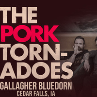 The Pork Tornadoes at Gallagher Bluedorn