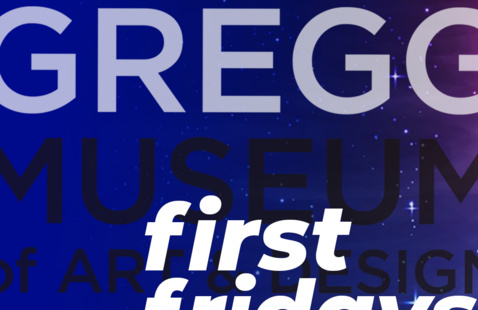 First Fridays at the Gregg Museum of Art & Design