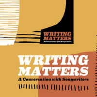 Writing Matters: A Conversation with Songwriters
