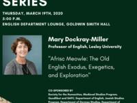 "CANCELED: Mary Dockray-Miller, ""Afrisc Meowle: the Old English Exodus, Exegetics, and Exploration"""