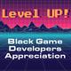 Level Up! Black Game Developer Appreciation
