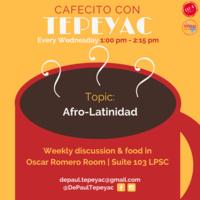 Cafecito con Tepeyac: Afro-Latinidad