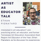 Artist as Educator Talk:  Ethan Pignataro
