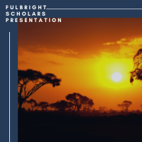 Cultural Presentations by Fulbright Scholars