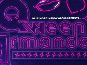 Baltimore Improv Group presents Qween Armando